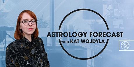 Monthly Astrology Forecast | Kat Wojdyla tickets