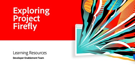 Exploring Project Firefly - Learning Resources tickets