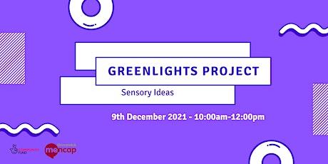 Sensory Ideas- Greenlights Project Workshop Series tickets