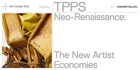 Neo-Renaissance: The New Artists Economies tickets