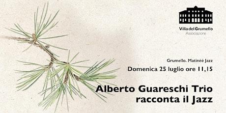 Alberto Guareschi Trio racconta il Jazz biglietti