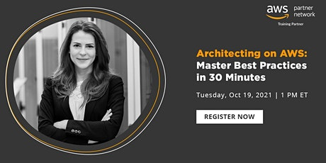 Webinar-Architecting on AWS: Master Best Practices in 30 Minutes tickets