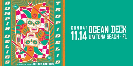 BUMPIN UGLIES & TROPIDELIC w/ The Ries Brothers - Daytona (Oceanfront) tickets