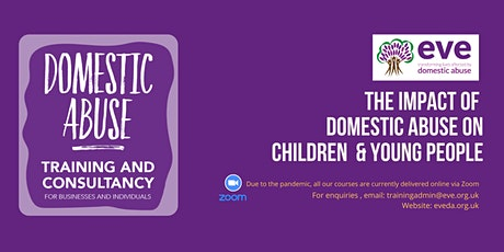Impact of Domestic Abuse on Children & Young People tickets
