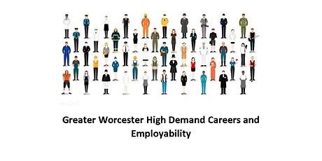Greater Worcester High Demand Careers and Employability tickets