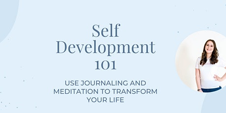 Self Development 101: journaling and meditation for everyone tickets