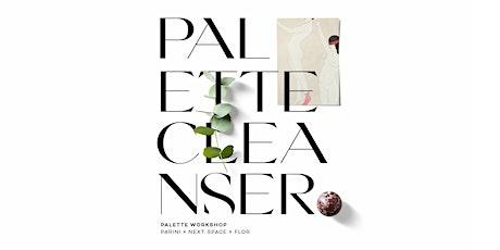 Palette Cleanser tickets