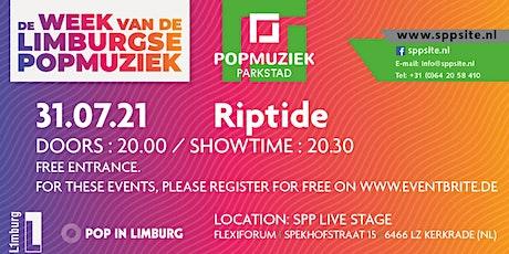 Riptide 31.07.21 @ SPPLive Stage / Felxiforum – Kerkrade (NL) tickets