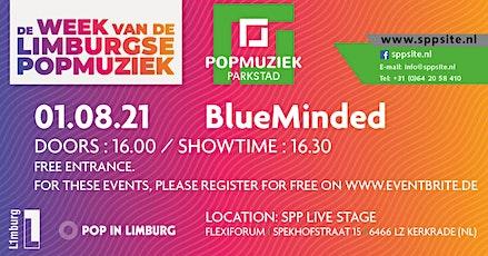 BLUEMINDED 01.08.21 @ SPPLive Stage / Felxiforum – Kerkrade (NL) tickets
