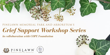 """Pinelawn Online Grief Workshop-""""Exploring Grief Wisdom, A Path of Healing"""" tickets"""