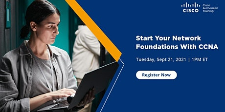Webinar-Start Your Network Foundations with CCNA tickets