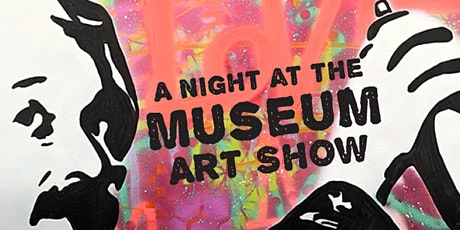 A Night At The Museum Art Show tickets