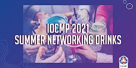 IOCMP 2021 Summer Networking Drinks: Post-lockdown Celebration tickets
