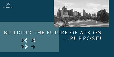 Building the Future of ATX on... Purpose! tickets