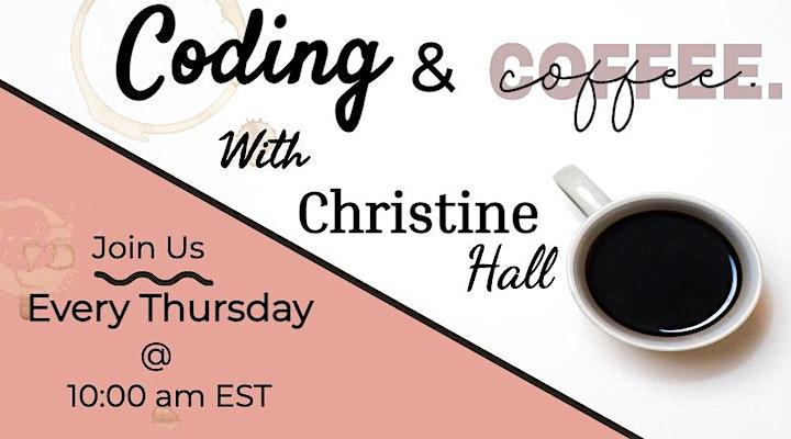 Coding and Coffee with Christine Hall image