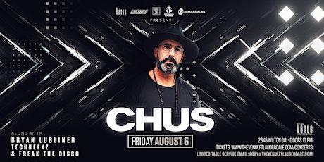 Chus // Aug.6 // The Venue Fort Lauderdale Live tickets