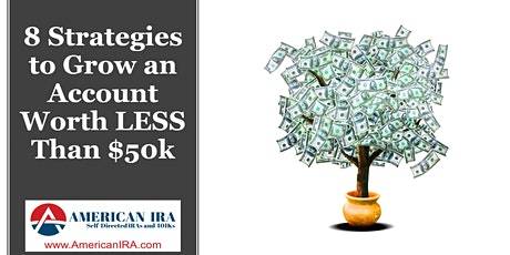 8 Strategies to Grow a Retirement Account with a Balance of Less Than $50k! tickets