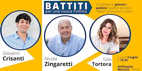 Battiti, per una nuova politica. Zingaretti, Tortora, Crisanti. biglietti