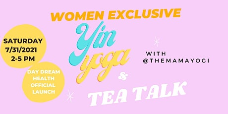 Tea Talk and Yin Yoga Launch Event for Day Dream Health- Women's Wellness tickets