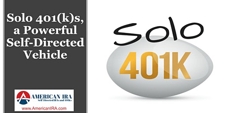 Self-Directed Solo 401(k)-The Most Powerful Retirement Account in History tickets