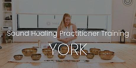 Certified Sound Healing Practitioner Training - YORK tickets