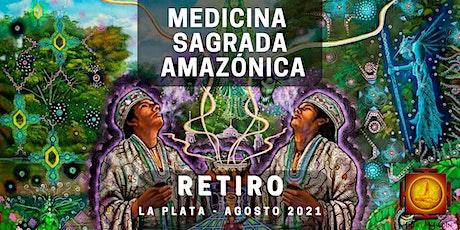 Retiro Medicina Ancestral Amazónica - LA PLATA entradas