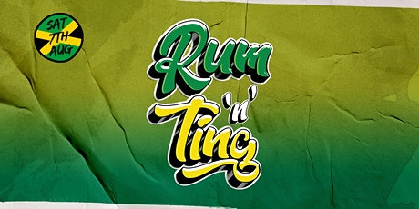 Rum n Ting - One Year Anniversary Party / Jamaican Independence Party tickets