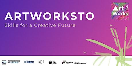ArtWorksTO: Skills for a Creative Future Info Session tickets