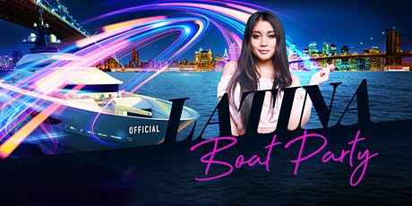 OFFICIAL Latina Friday Night Boat Party on Luxurious Yacht Cruise Sensation tickets