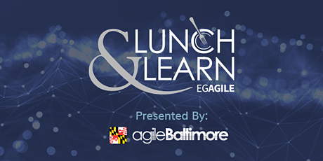 Virtual Lunch and Learn - Sponsored by Agile Baltimore Tickets