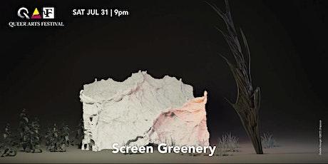 Screen Greenery @ QAF 2021 tickets
