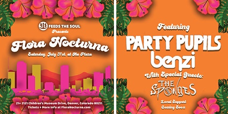Feeds The Soul Presents FLORA NOCTURNA: PART II tickets
