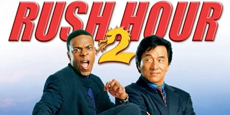RUSH HOUR 2 (PG-13)(2001) Drive-In 8:45 pm (Thur. July 22 to Sun. July 25) tickets