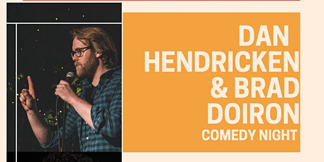 Dan Hendricken and Brad Doiron : COMEDY at the Courthouse! tickets