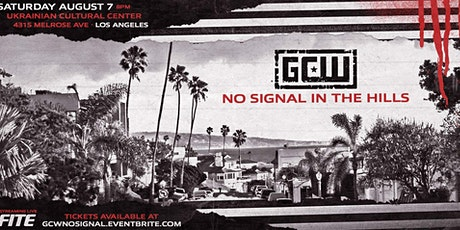 """GCW presents """"No Signal In The Hills"""" tickets"""