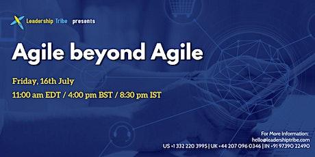 Agile beyond Agile - 160721 - Canada tickets