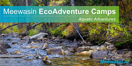 Meewasin EcoAdventure Camps - Aquatic Adventures tickets