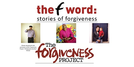 The Forgiveness Project - the F Word: Stories of Forgiveness tickets