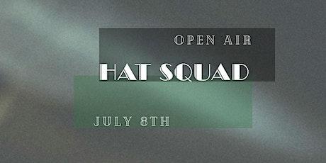 Hat Squad open air w/ Esteban de Haro Tickets