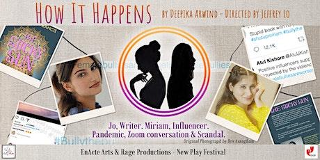 How It Happens- by Deepika Arwind, directed by Jeffrey Lo tickets