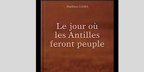 Kafé littéraire : Matthieu GAMA : Le jour où les Antilles feront peuple billets