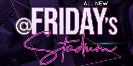 Fridays at Stadium Bar and Lounge tickets