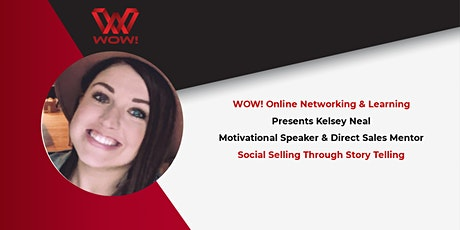 Social Selling Through Story Telling  A WOW! Networking & Learning Event biglietti