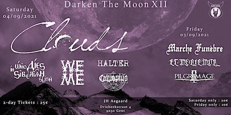 Darken The Moon XII - w/ Clouds, Marche Funèbre, Et Moriemur tickets