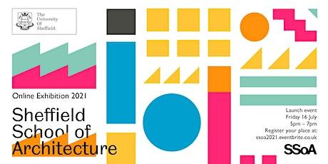 Sheffield School of Architecture Online Exhibition 2021  Launch tickets