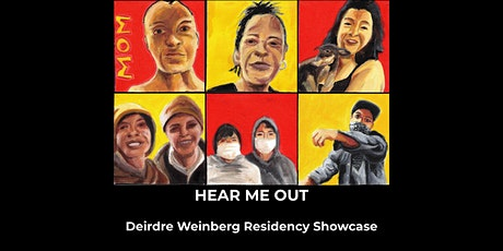 Hear Me Out: Deirdre Weinberg Residency Showcase Opening Reception tickets