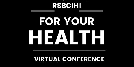 """"""" For Your Health"""" Virtual Conference tickets"""