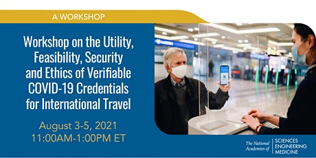 COVID-19 Credentials for Travel - Utility, Feasibility, Security, & Ethics tickets