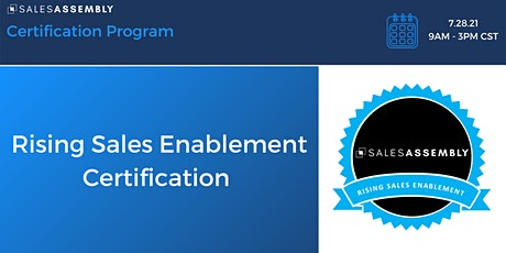 Sales Assembly Rising Sales Enablement Certification tickets