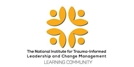 Trauma Informed Leadership & Change Management --LEARNING COMMUNITY tickets